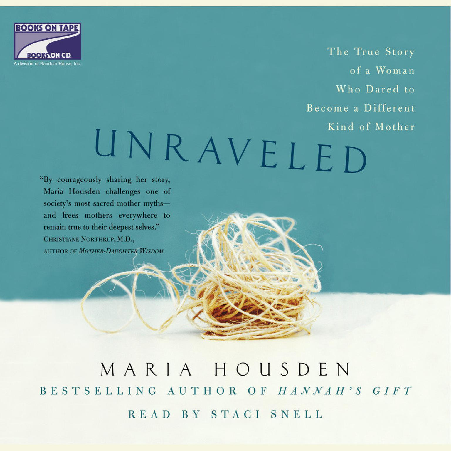 Printable Unraveled: The True Story of a Woman, Who Dared to Become a Different Kind of Mother Audiobook Cover Art