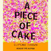 A Piece of Cake: A Memoir Audiobook, by Cupcake Brown