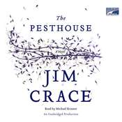 The Pesthouse Audiobook, by Jim Crace