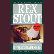 Not Quite Dead Enough, by Rex Stout