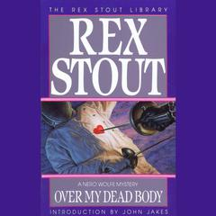 Over My Dead Body Audiobook, by Rex Stout