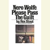 Please Pass the Guilt Audiobook, by Rex Stout