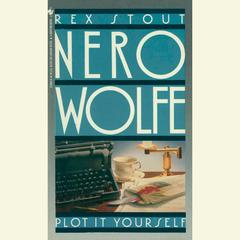 Plot it Yourself Audiobook, by Rex Stout