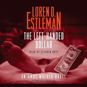 The Left-Handed Dollar: An Amos Walker Novel, by Loren D. Estleman, Loren Estleman