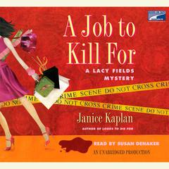 A Job to Kill For Audiobook, by Janice Kaplan