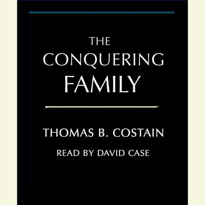 The Conquering Family Audiobook, by Thomas B. Costain