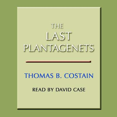 The Last Plantagenets Audiobook, by Thomas B. Costain