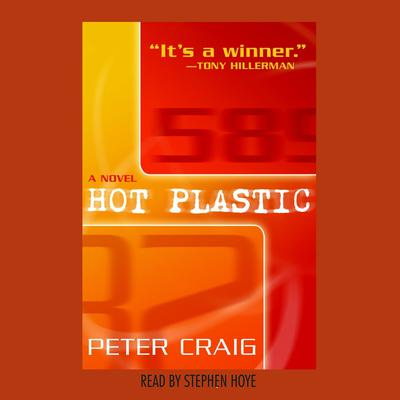 Hot Plastic: A Novel Audiobook, by Peter Craig