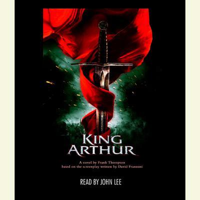 King Arthur Audiobook, by Frank Thompson