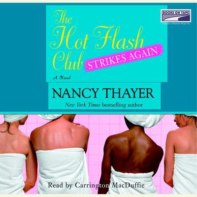 The Hot Flash Club Strikes Again: A Novel Audiobook, by