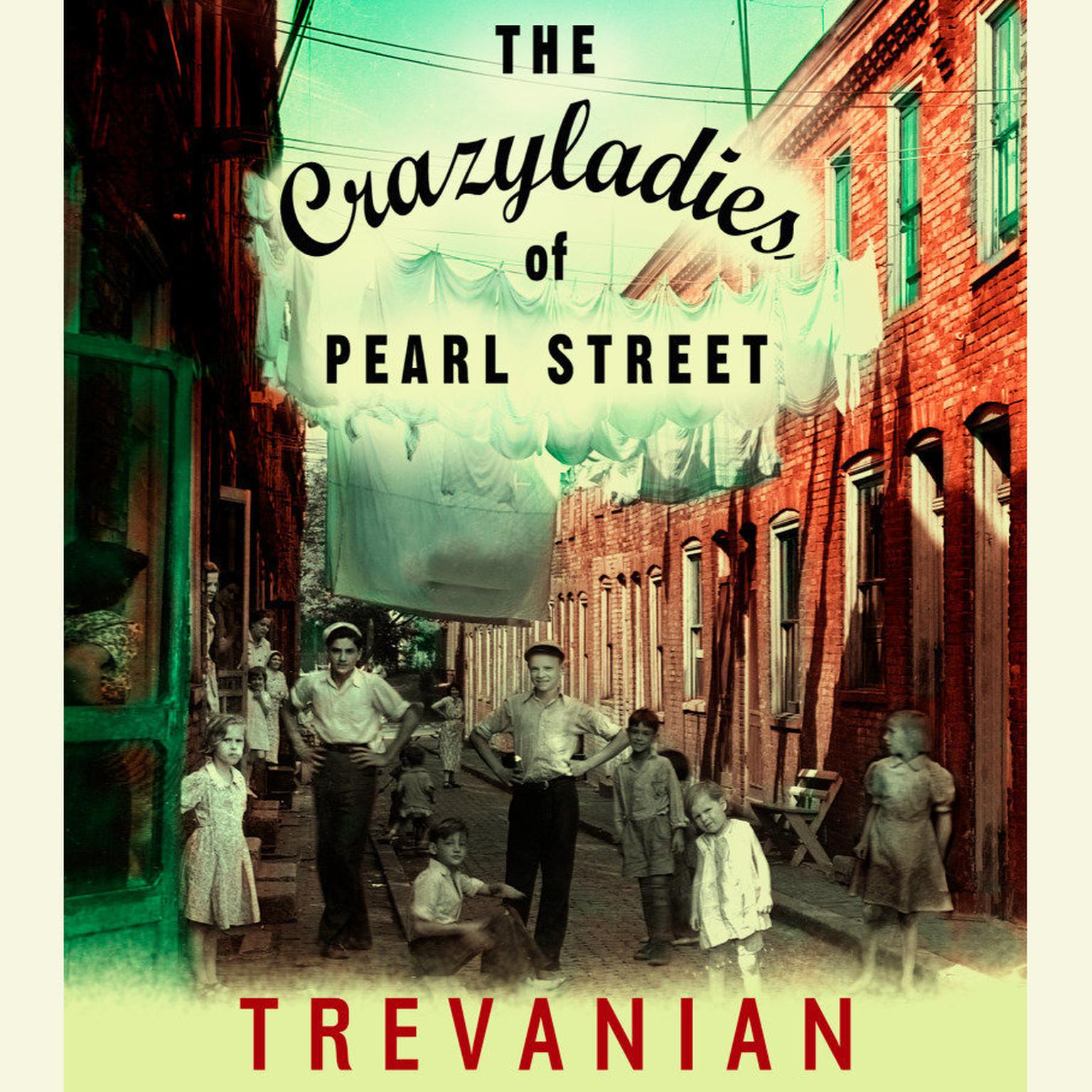 Printable The Crazyladies of Pearl Street: A Novel Audiobook Cover Art