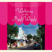 Waltzing at the Piggly Wiggly Audiobook, by Robert Dalby