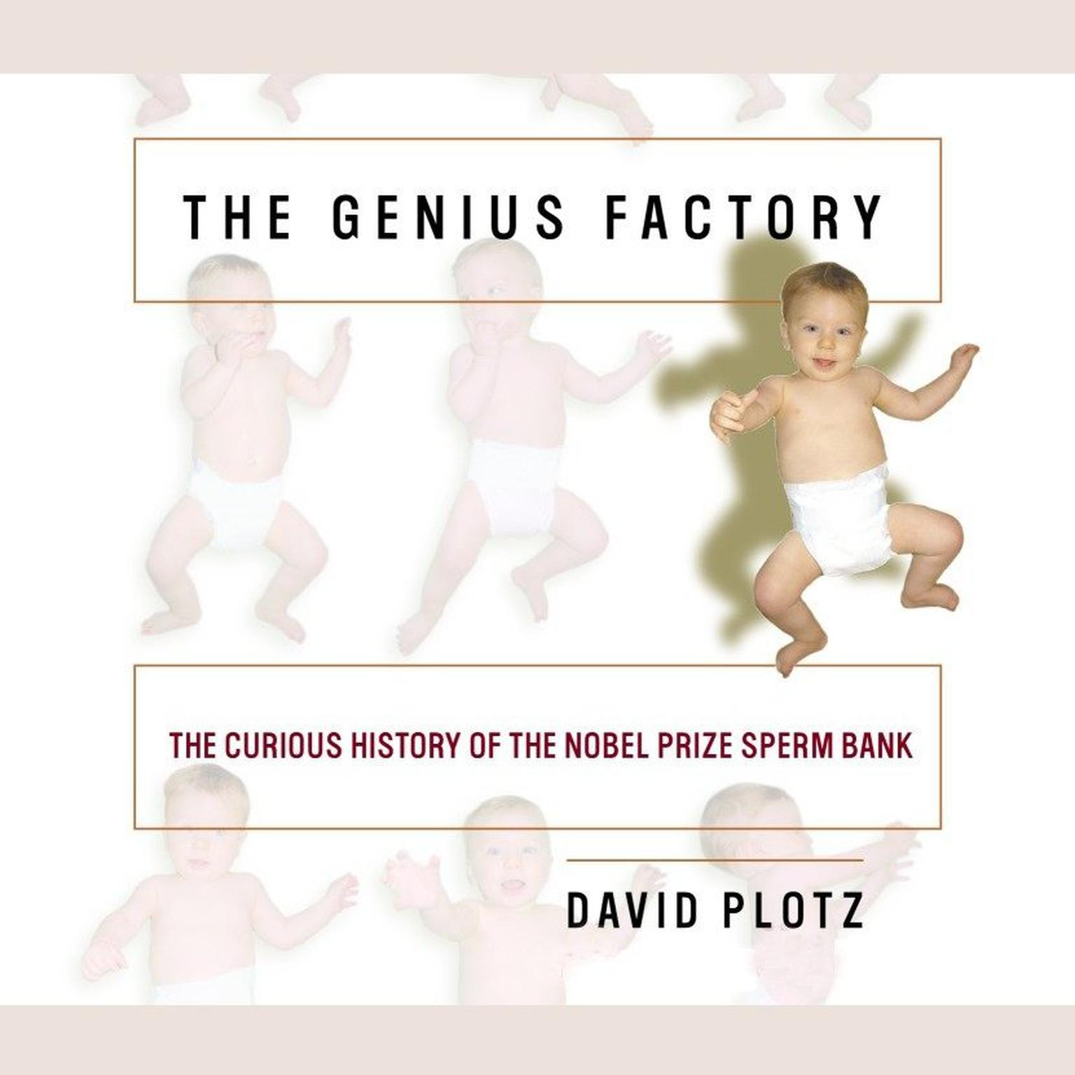 Printable The Genius Factory: The Curious History of the Nobel Prize Sperm Bank Audiobook Cover Art