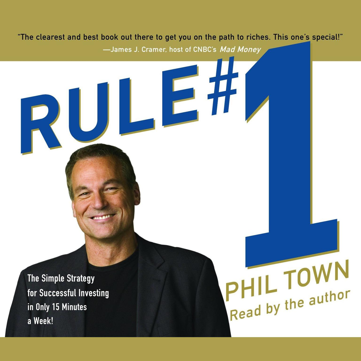 Printable Rule #1: The Simple Strategy for Successful Investing-in Only 15 Minutes a Week! Audiobook Cover Art