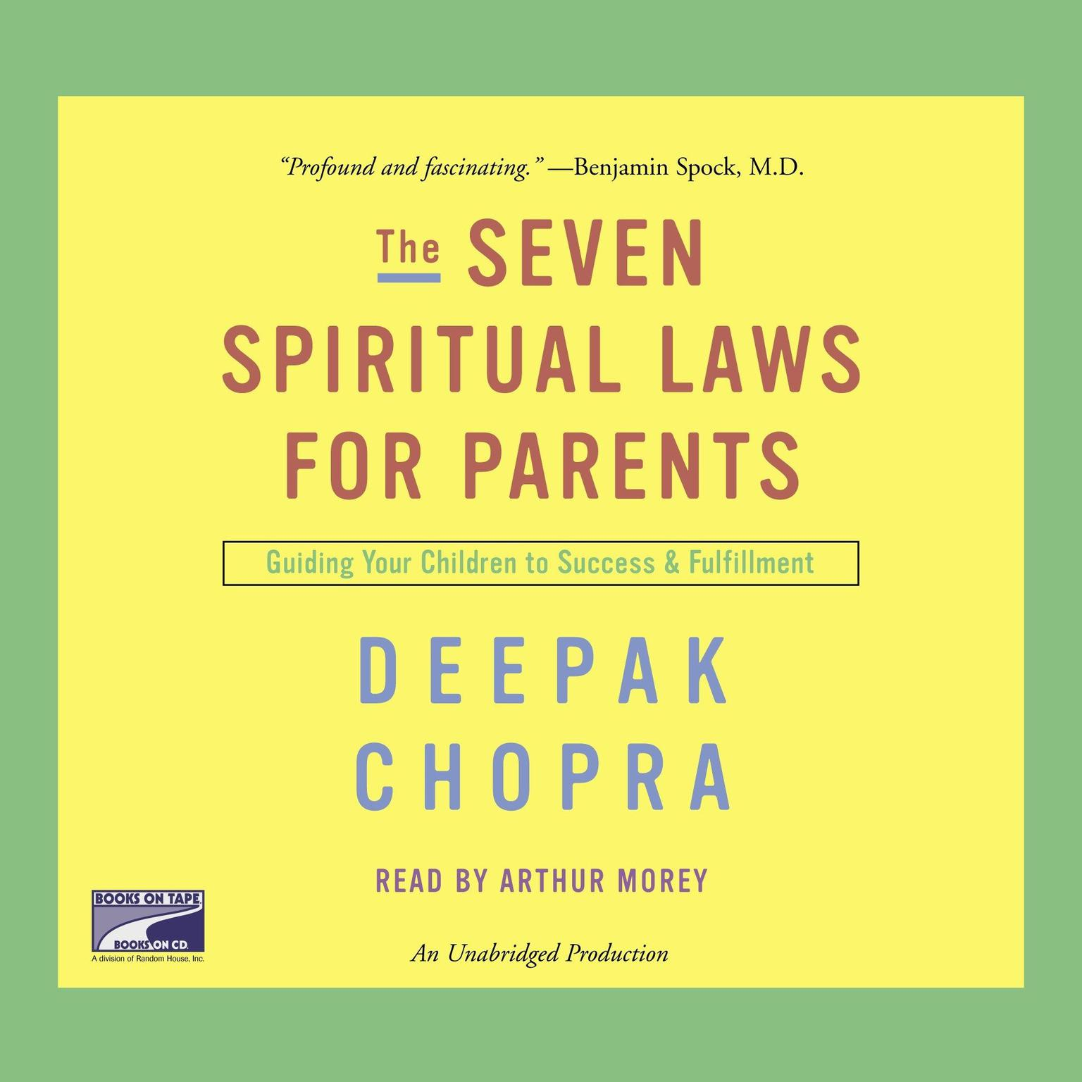 The Seven Spiritual Laws for Parents: Guiding Your Children to Success and Fulfillment Audiobook, by Deepak Chopra
