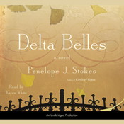 Delta Belles Audiobook, by Penelope J. Stokes