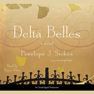 Delta Belles Audiobook, by Penelope J. Stokes