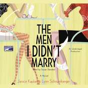 The Men I Didnt Marry: A Novel Audiobook, by Janice Kaplan, Lynn Schnurnberger