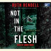 Not in the Flesh, by Ruth Rendell