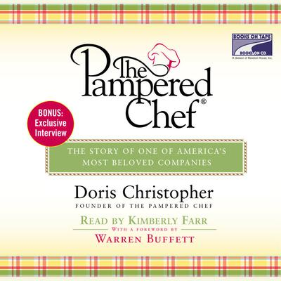 The Pampered Chef: The Story of One of Americas Most Beloved Companies Audiobook, by Doris Christopher
