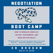 Negotiation Boot Camp: How to Resolve Conflict, Satisfy Customers, and Make Better Deals Audiobook, by Ed Brodow