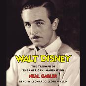 Walt Disney: The Triumph of the American Imagination, by Neal Gabler
