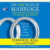 The New Rules of Marriage: What You Need to Know to Make Love Work, by Terrence Real