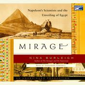 Mirage: Napoleons Scientists and the Unveiling of Egypt Audiobook, by Nina Burleigh