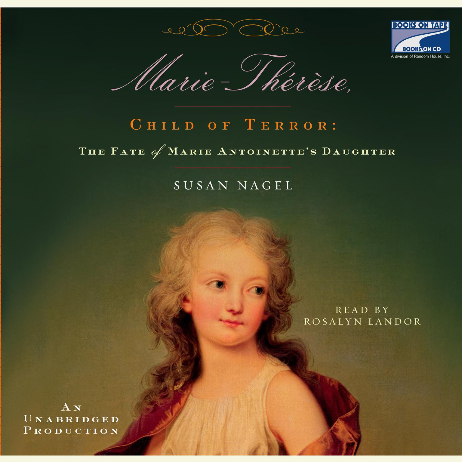 Printable Marie Therese, Child of Terror: The Fate of Marie Antoinette's Daughter Audiobook Cover Art