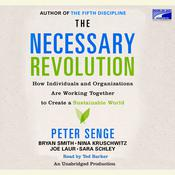 The Necessary Revolution: How Individuals And Organizations Are Working Together to Create a Sustainable World Audiobook, by various authors, Peter M. Senge, Bryan Smith, Nina Kruschwitz, Joe Laur