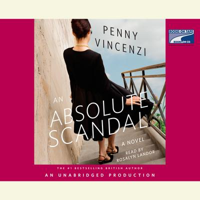An Absolute Scandal: A Novel Audiobook, by Penny Vincenzi
