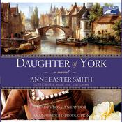 Daughter of York Audiobook, by Anne Easter Smith