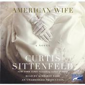 American Wife: A Novel Audiobook, by Curtis Sittenfeld