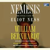 Nemesis: The Final Case of Eliot Ness  A Novel Audiobook, by William Bernhardt
