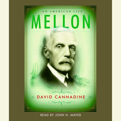 Mellon: An American Life Audiobook, by David Cannadine