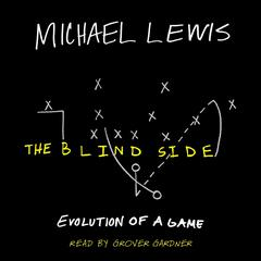 The Blind Side: Evolution of a Game Audiobook, by Michael Lewis