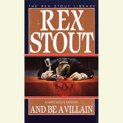 And Be a Villain Audiobook, by Rex Stout