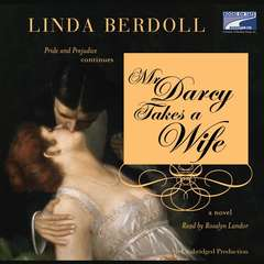Mr. Darcy Takes a Wife Audiobook, by Linda Berdoll