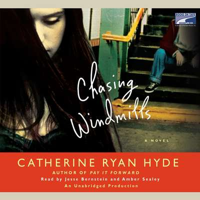Chasing Windmills Audiobook, by Catherine Ryan Hyde