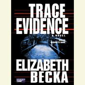 Trace Evidence Audiobook, by Elizabeth Becka