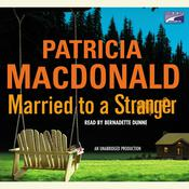 Married to a Stranger Audiobook, by Patricia MacDonald