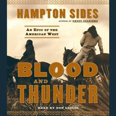 Blood and Thunder: An Epic of the American West Audiobook, by Hampton Sides