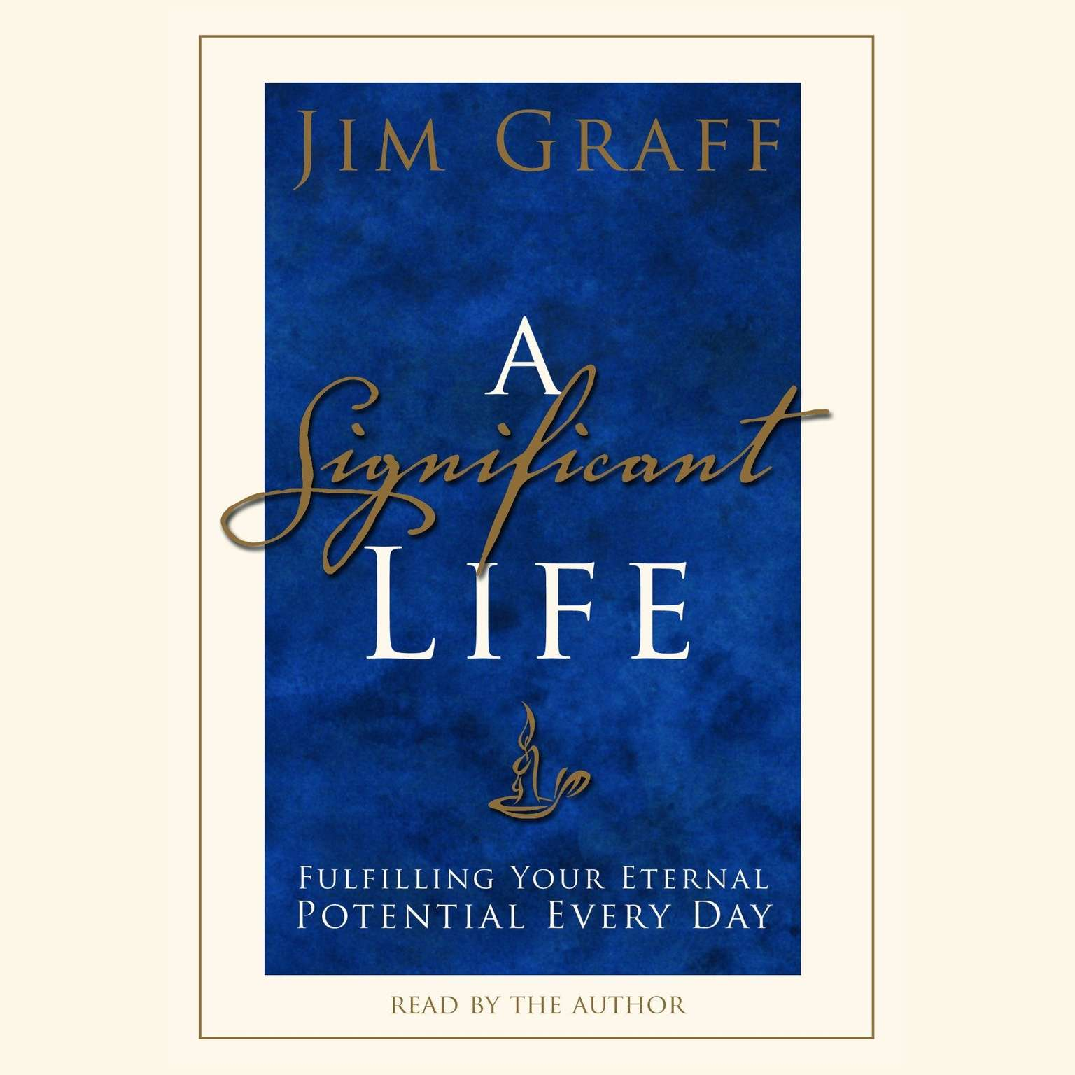 Printable A Significant Life: Fulfilling Your Eternal Potential Every Day Audiobook Cover Art