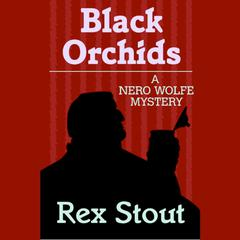 Black Orchids Audiobook, by Rex Stout