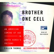 Brother One Cell: An American Coming of Age in South Koreas Prisons Audiobook, by Cullen Thomas