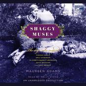 Shaggy Muses: The Dogs Who Inspired Elizabeth Barrett Browning, Emily Bronte, Emily Dickinson, Edith Wharton, and Virginia Woolf, by Maureen Adams