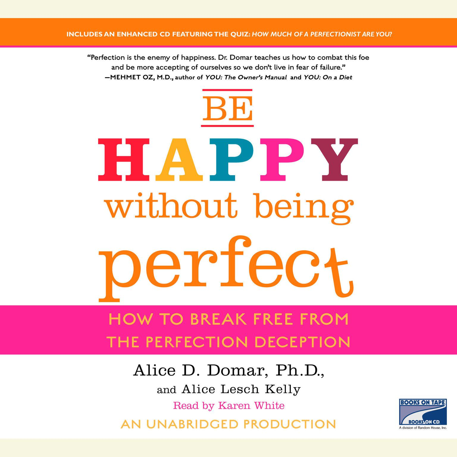 Printable Be Happy Without Being Perfect: How to Break Free from the Perfection Deception Audiobook Cover Art