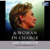 A Woman in Charge: The Life of Hillary Rodham Clinton Audiobook, by Carl Bernstein