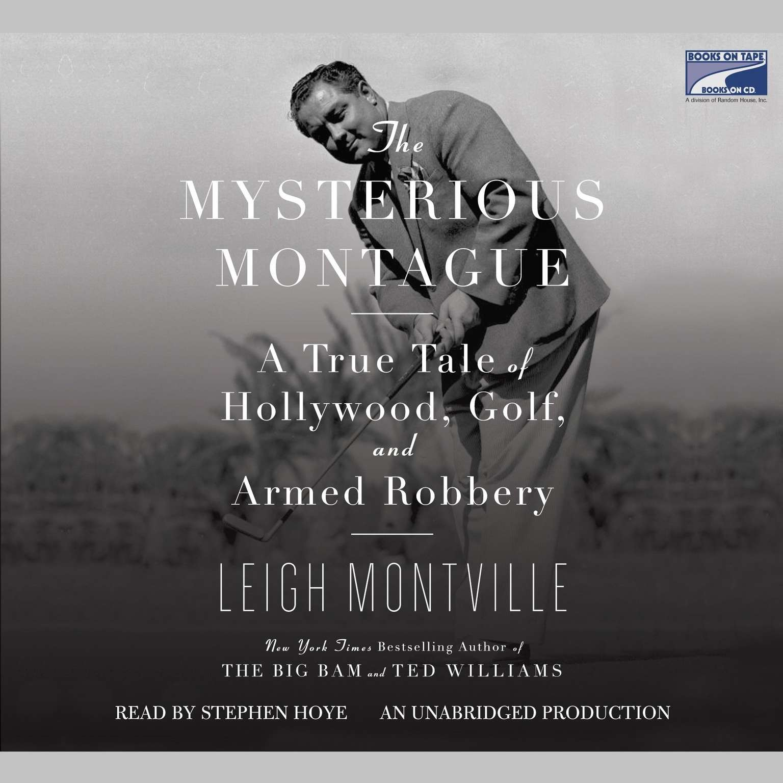 Printable The Mysterious Montague: A True Tale of Hollywood, Golf, and Armed Robbery Audiobook Cover Art