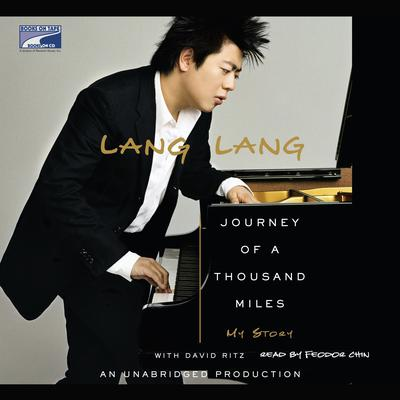 Journey of a Thousand Miles: My Story Audiobook, by Lang Lang
